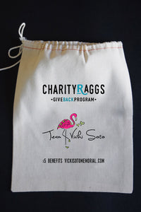 20% Net Proceeds Benefits Vicki Soto Memorial Fund! Vicki's Words... CharityRagg & Gift Bag.