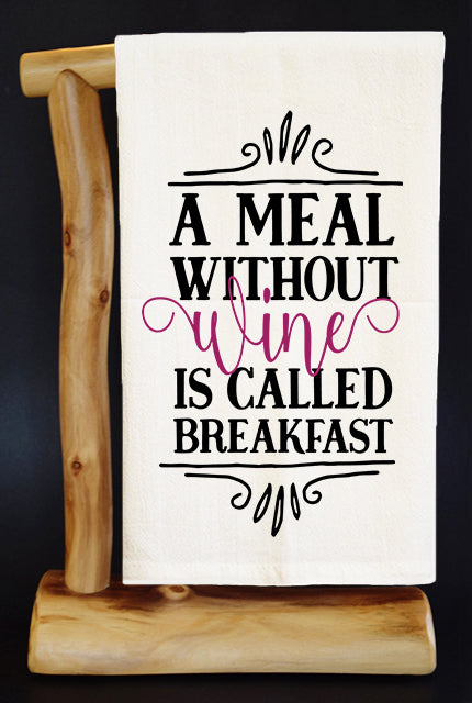 A Meal Without Wine is Called Breakfast Dish Towel & Reusable Bag!