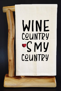 "20% Net Proceeds BENEFITS CA WILDFIRES • WINE COUNTRY IS MY COUNTRY 28"" x 29"" Premium Flour Sack Dish Towel & Bag"