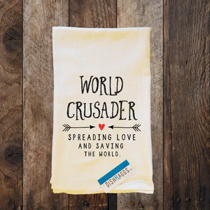 "WORLD CRUSADER SAVING THE WORLD 30"" x 30"" Flour Sack Dish Towel"
