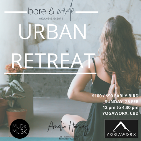 SOLD OUT - Urban Retreat Series #2 - Sunday 25 February 2018