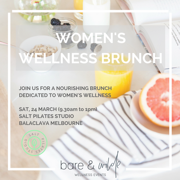 SOLD OUT - Women's Wellness Brunch Melbourne - Saturday 24 March 2018 (9.30 am to 1 pm)