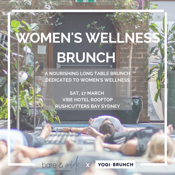 SOLD OUT - Women's Wellness Brunch Sydney - Saturday 17 March 2018 (9.30 am to 1 pm)