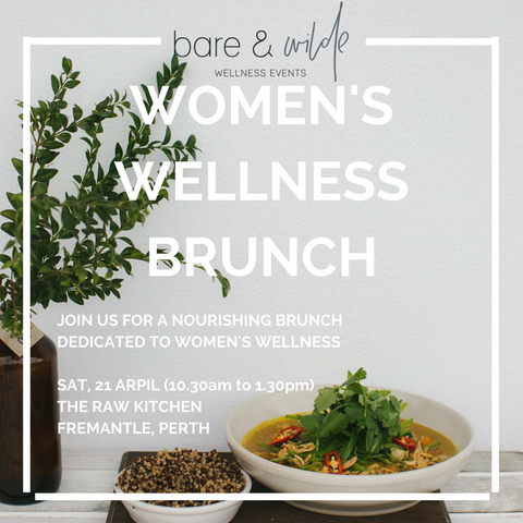 SOLD OUT - Women's Wellness Brunch Perth - Saturday 21 April 2018 (10.30 am to 1.30 pm)
