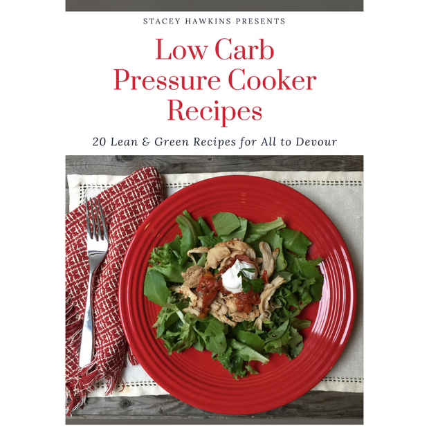 Pressure Cooker Recipes Cookbook Lean and Green, Low Carb  (Downloadable and has been emailed to you- check your email for instructions)
