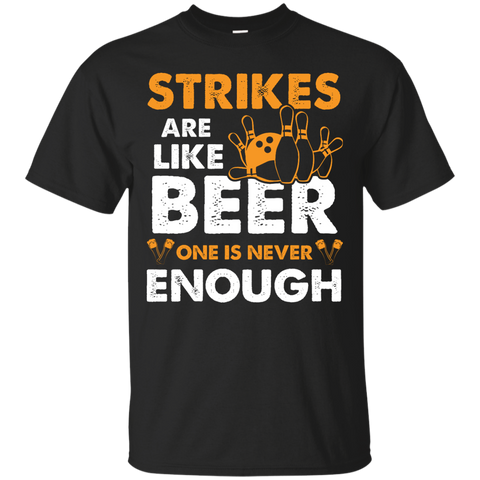 Strikes Are Like Beer One Is Never Enough Bowling Tshirt Black