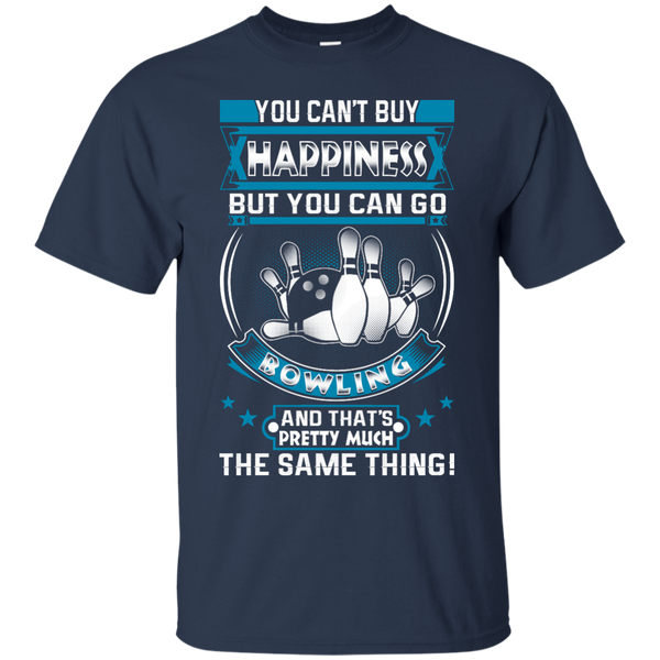 You Can't Buy Happiness But You Can Go Bowling And That's Pretty Much The Same Thing Navy Unisex Shirt
