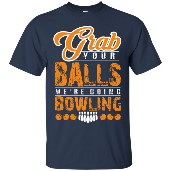 Funny Bowling Shirt - Grab Your Balls We're Going Bowling - Navy