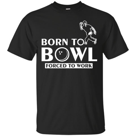 Funny Bowling Shirt - Born To Bowl Forced To Work Black