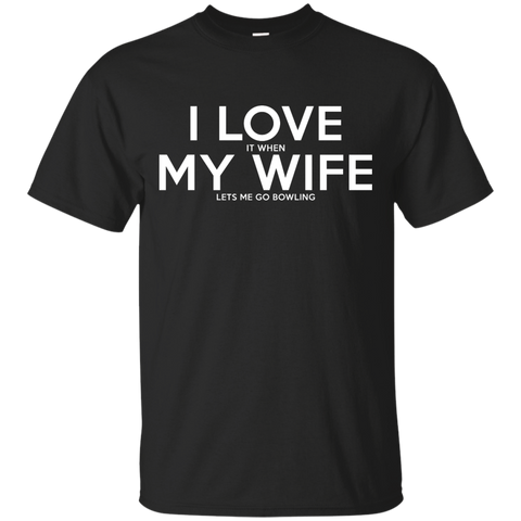 I Love It When My Wife Lets Me Go Bowling T-Shirt Black