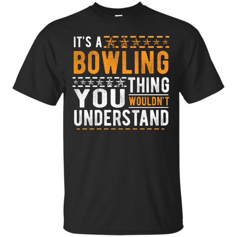 Black Tshirt - It's A Bowling Thing You Wouldn't Understand - by BowlBusters