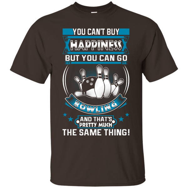 You Can't Buy Happiness But You Can Go Bowling And That's Pretty Much The Same Thing Dark Chocolate Unisex Shirt
