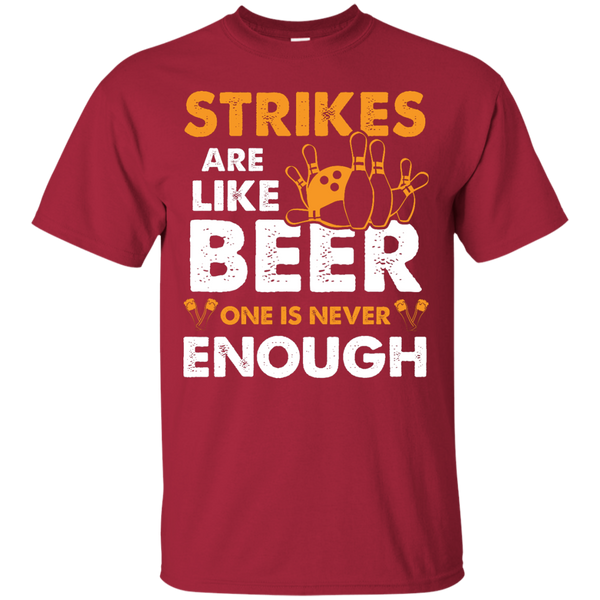 Strikes Are Like Beer One Is Never Enough Bowling Tshirt Cardinal