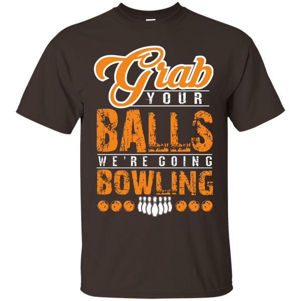 Funny Bowling Shirt - Grab Your Balls We're Going Bowling - Dark Chocolate