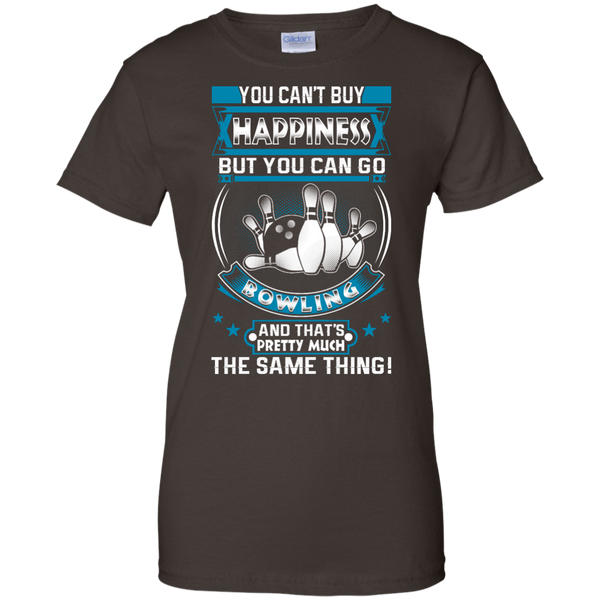 You Can't Buy Happiness But You Can Go Bowling And That's Pretty Much The Same Thing Women's Shirt Dark Chocolate