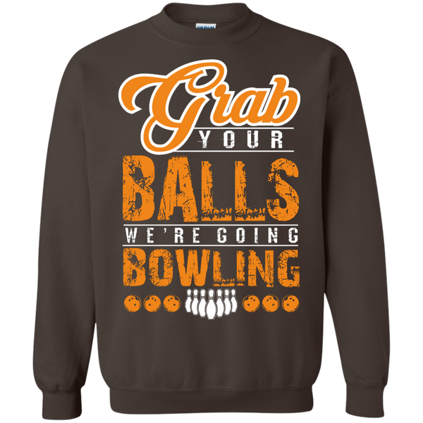 Funny Bowling Crewneck Pullover - Grab Your Balls We're Going Bowling - Dark Chocolate