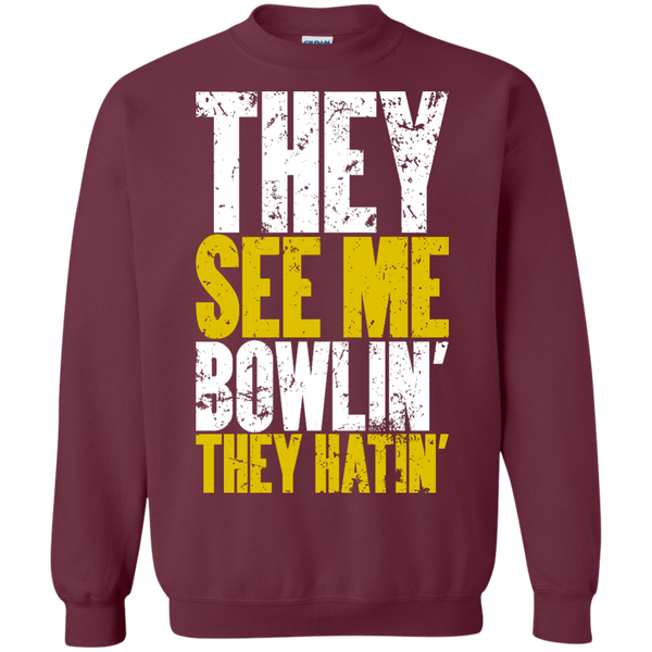 Bowling Crewneck Parody - They See Me Bowlin They Hatin - Maroon