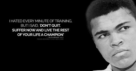 hated every minute of training but don't quit suffer now an live like a champion muhammad ali bear eats tiger beareatstiger