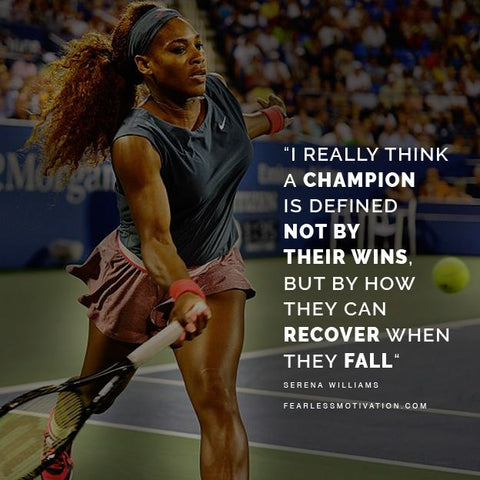 a champion is defined not by winning but how they recover when they fall serena williams bear eats tiger beareatstiger
