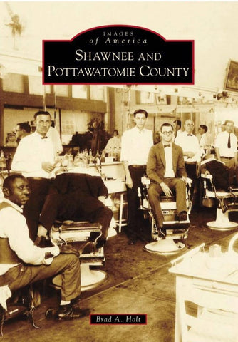Images of America - Shawnee and Pottawatomie County