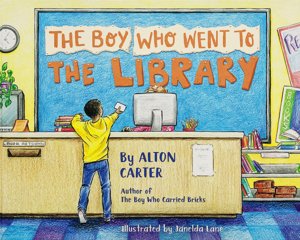 The Boy Who Went to the Library by Alton Carter