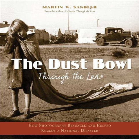 The Dust Bowl Through the Lens (Hardcover)