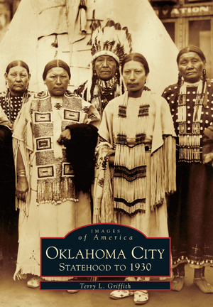 Images of America - Oklahoma City: Statehood-1930