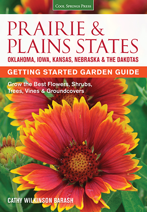 Prairie & Plains States Getting Started Garden Guide: Grow the Best Flowers, Shrubs, Trees, Vines & Groundcovers (Garden Guides)