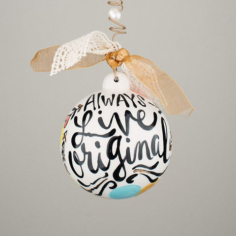 "Glory Haus ""Always Live Original"" Ball Ornament"