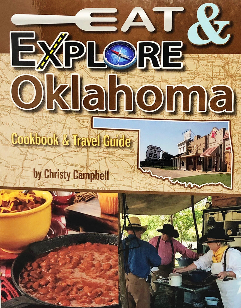 Eat & Explore Oklahoma: Cookbook and Travel Guide