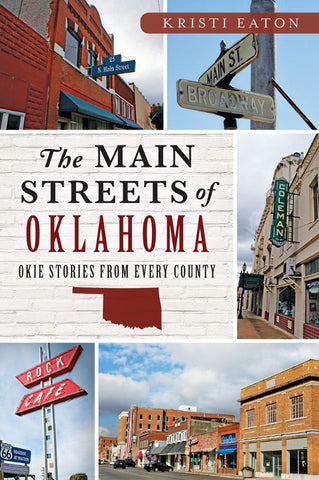 Main Streets of Oklahoma: Okie Stories from Every County