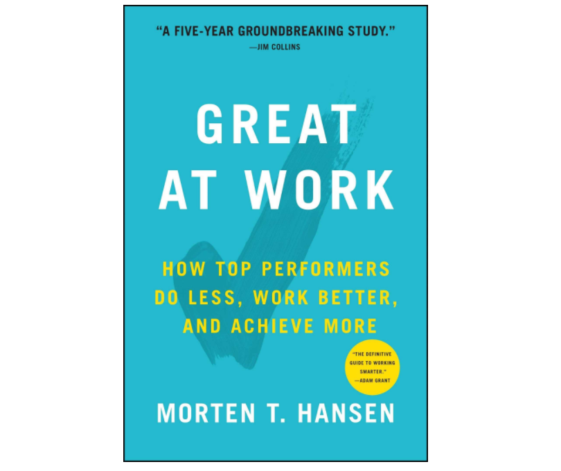 Great at Work by Morten T. Hansen (Hard Cover)