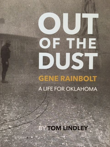 Out of the Dust- Gene Rainbolt: A Life for Oklahoma