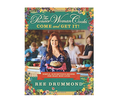 "The Pioneer Woman Cooks - ""Come and Get it!"" Cookbook"