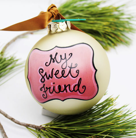 "Glory Haus ""My Sweet Friend"" Glass Ornament"