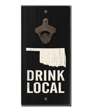 """Drink Local"" Oklahoma Bottle Opener Sign"