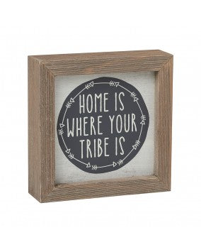 Home is Where Your Tribe Is Sign