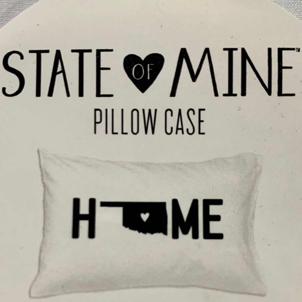 "State of Mine ""Home"" Oklahoma Pillow Case"