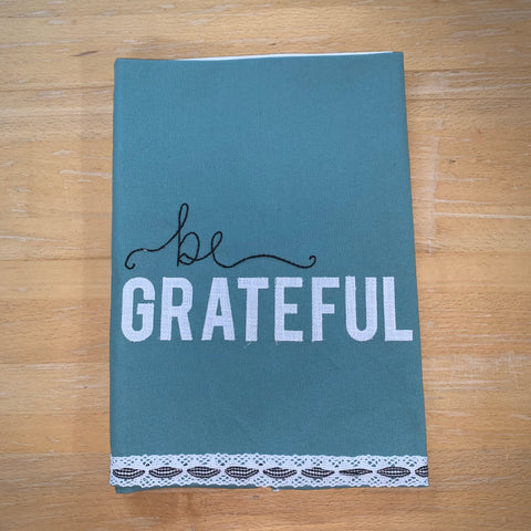 "Glory Haus ""Be Grateful"" Tea Towel"