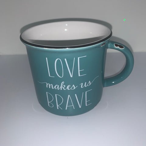"Glory Haus ""Love Makes Us Brave"" / ""Be Brave Today"" Mug"