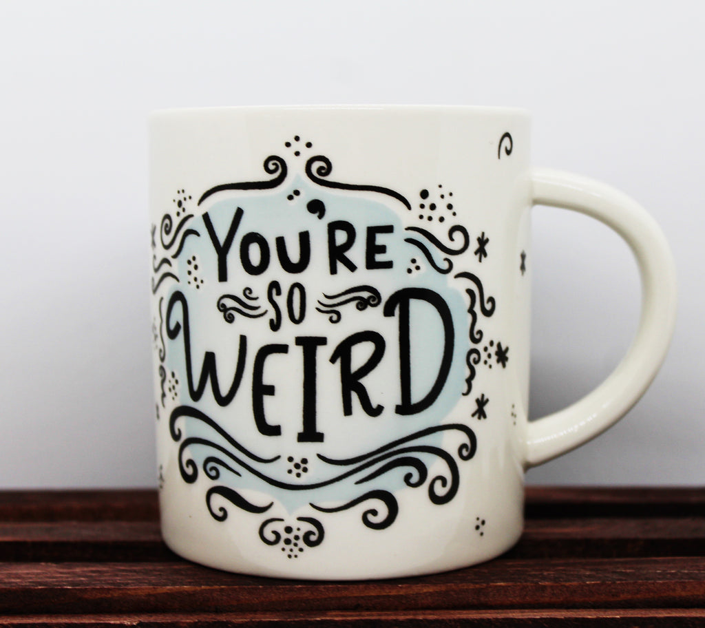 "180 Degrees ""You're So Weird"" / ""No Coffee No Talkie"" Mug"