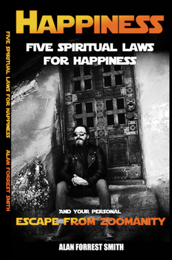Happiness - Five Spiritual Laws For Happiness, Your Personal Escape from Zoomanity