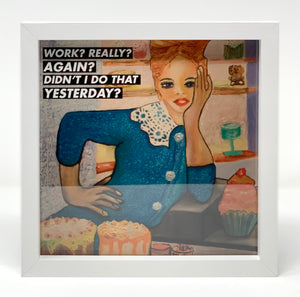 #SERIOUSLYAT Work? Really?; Art Print Frame