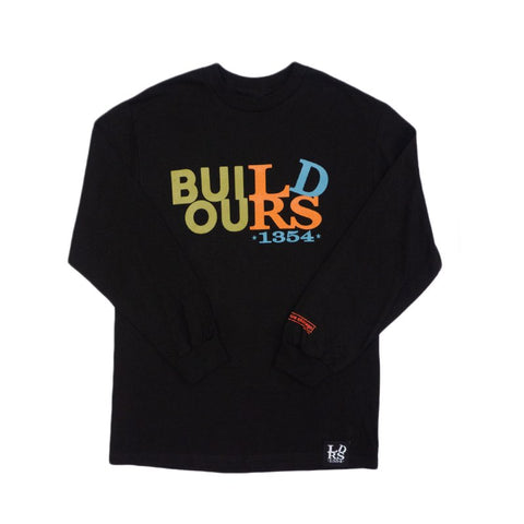 BUILD OURS LONGSLEEVE TEE BLACK