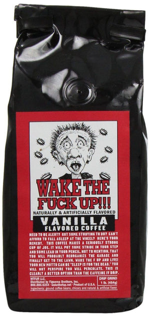 Wake the F*@k Up!!! Vanilla Extra Strong Coffee, 16oz - Snazzy Gourmet