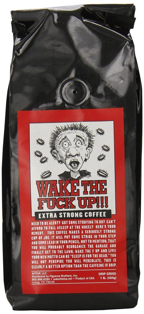 Wake the F*@k Up!!! Original Extra Strong Coffee, 16oz - Snazzy Gourmet