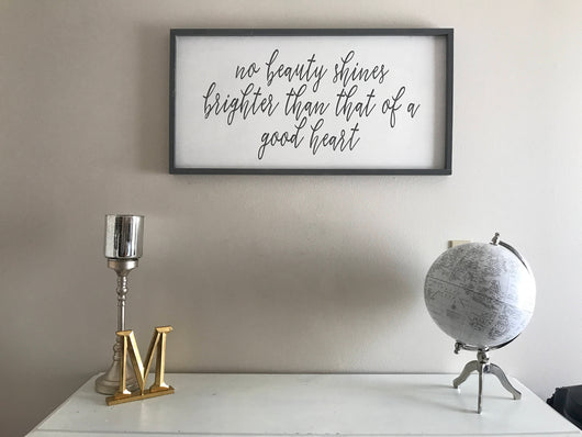 No Beauty Shines Brighter - Framed Wood Sign
