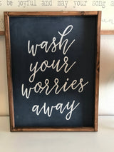 Wash Your Worries Away - Wood Framed Sign