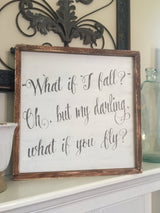 What If I Fall - Wood Frame Sign