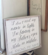 I Don't Need My Name In Lights - Wood Frame Sign